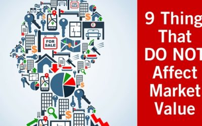 Nine Things That Do Not Affect the Market Value of Your Home